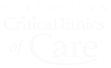 Foundation Critical Ethics of Care